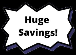Huge Savings!